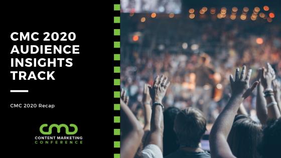 CMC 2020 Recap: Audience Insights