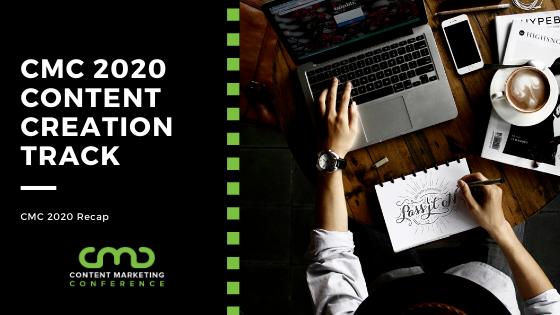 CMC 2020 Recap: Content Creation
